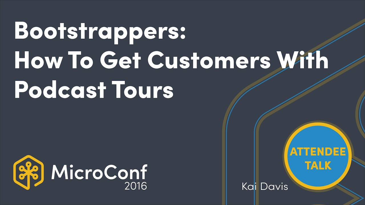 Bootstrappers: How To Get Customers Efficiently With Podcast Tours