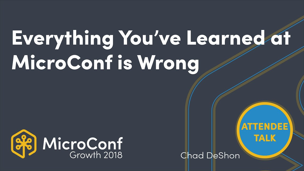 Everything You've Learned at MicroConf is Wrong