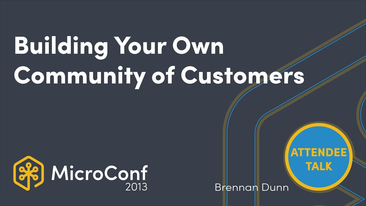 Building Your Own Community of Customers