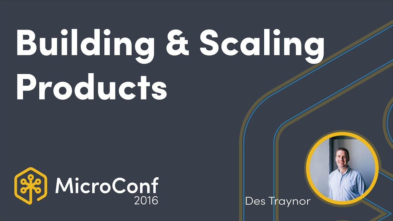 Building & Scaling Products: Lessons Learned from 4 Years & 8,000 Customers