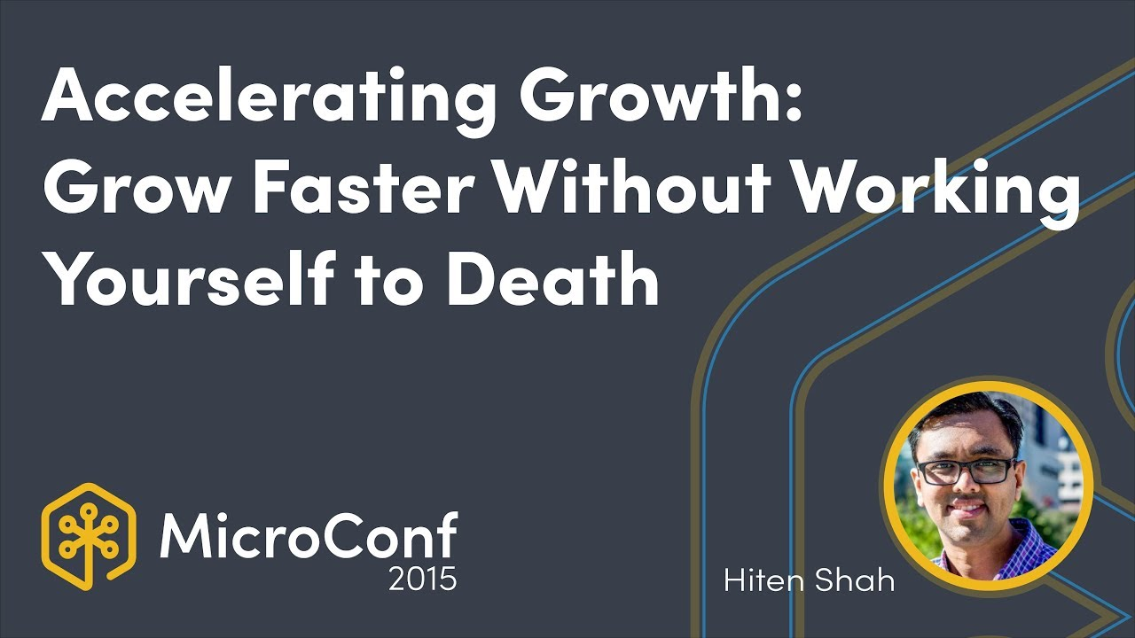 Accelerating Growth: Grow Faster Without Working Yourself to Death