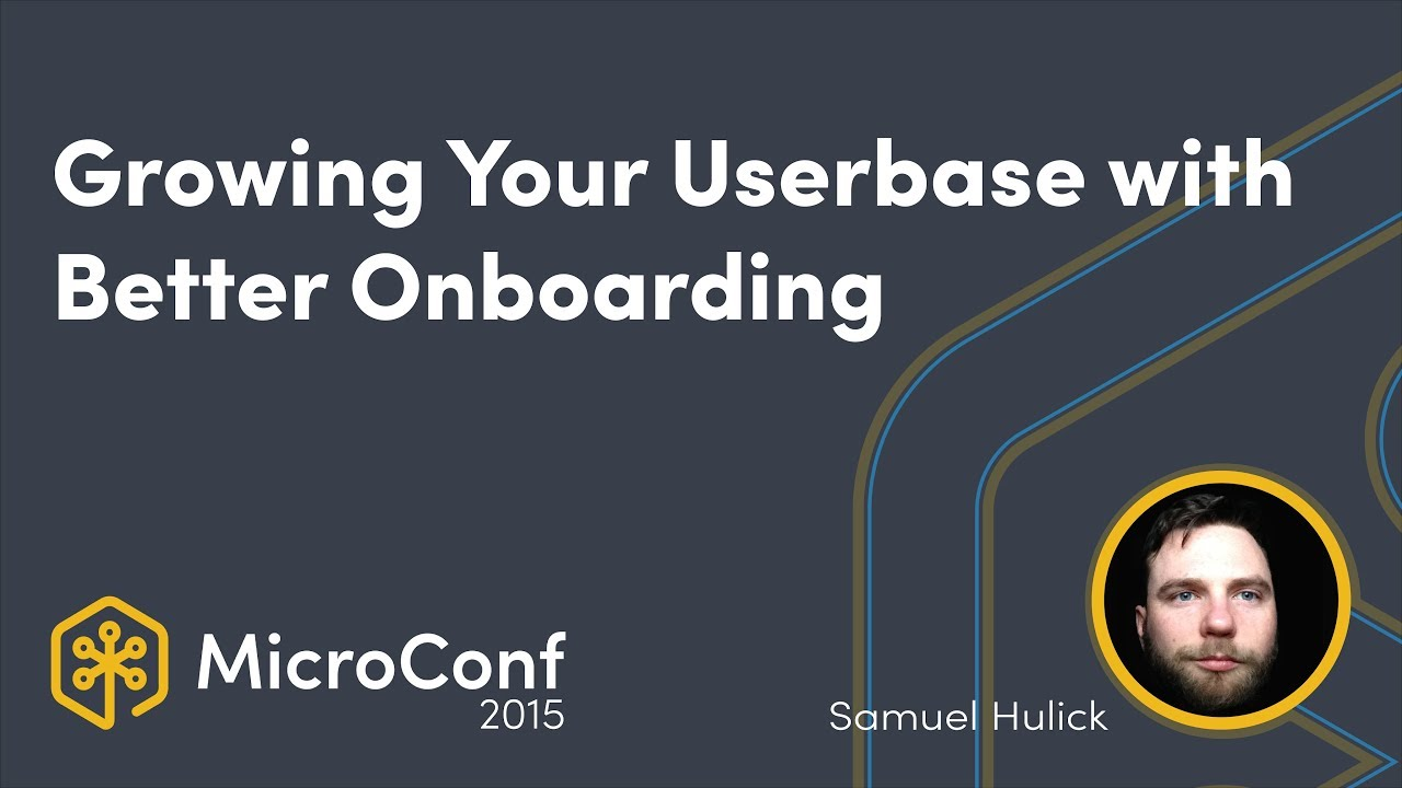 Growing Your Userbase with Better Onboarding