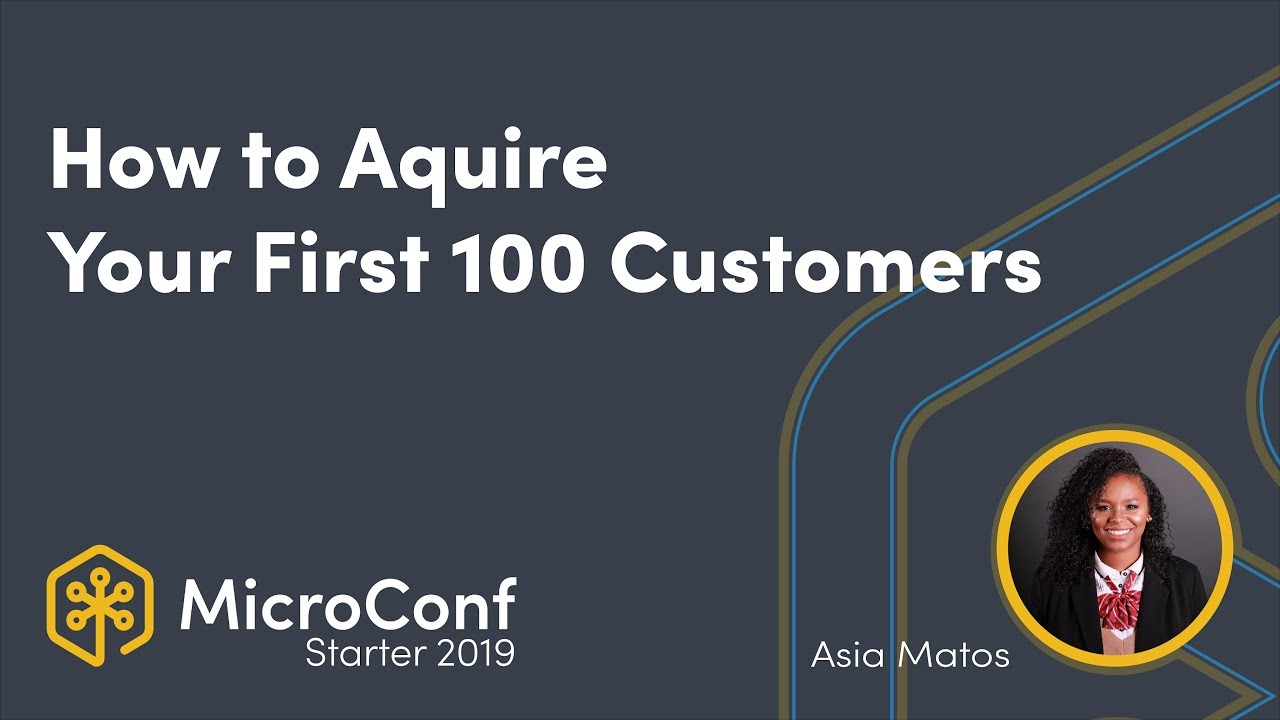 How to Acquire Your First 100 Customers