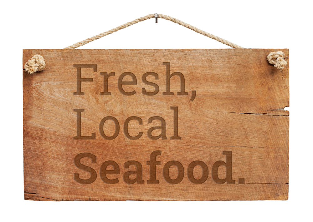 "wooden sign saying ""Fresh, local seafood."""