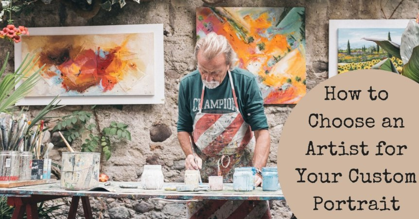 How to Choose an Artist for Your Custom Portrait