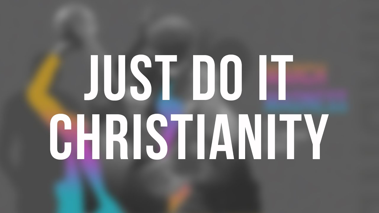 Just Do It Christianity