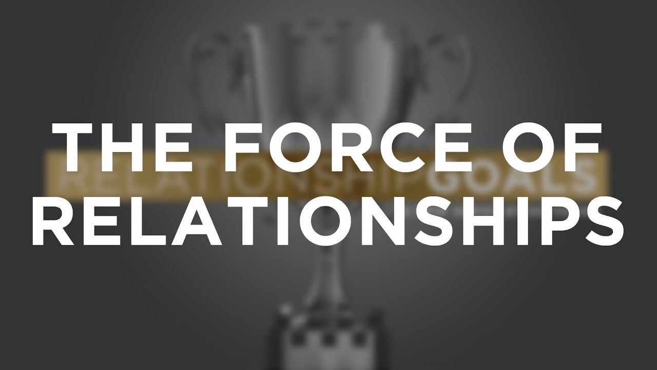 The Force of Relationships