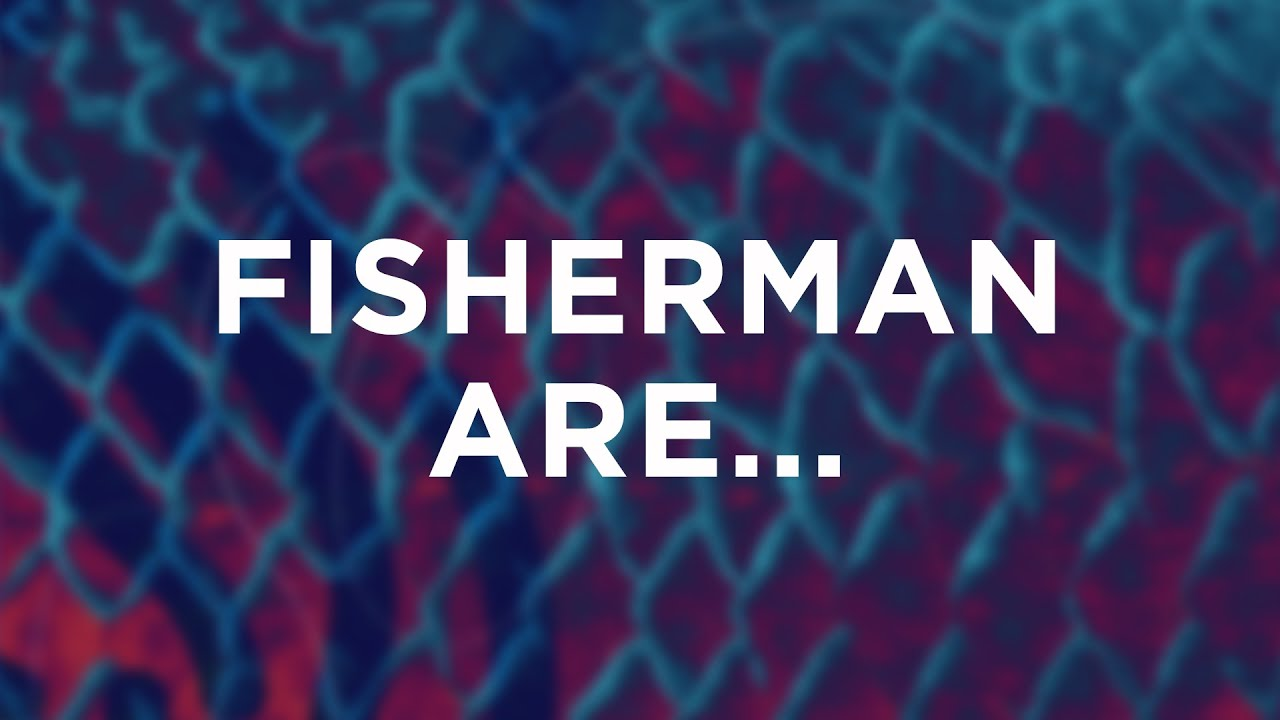 Fisherman Are...