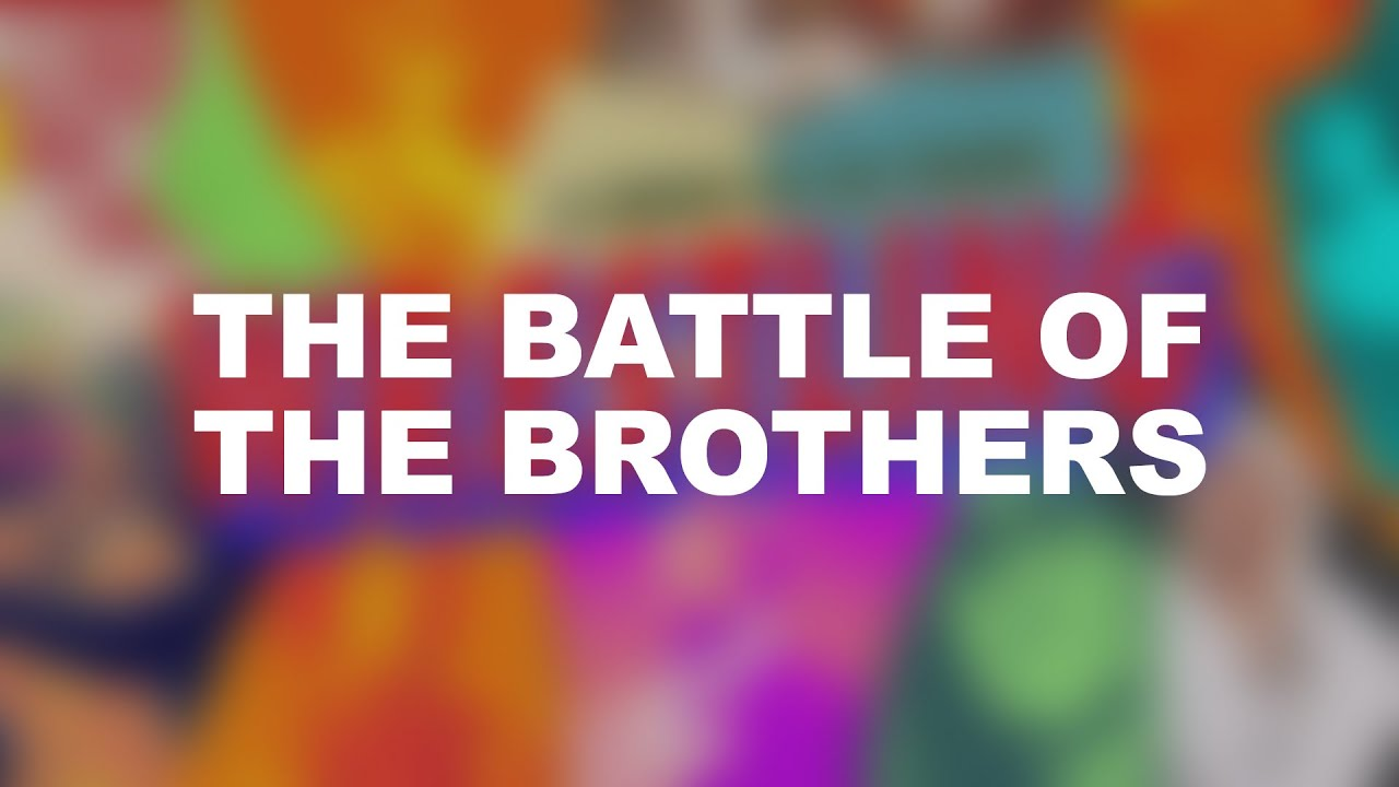 The Battle of the Brothers