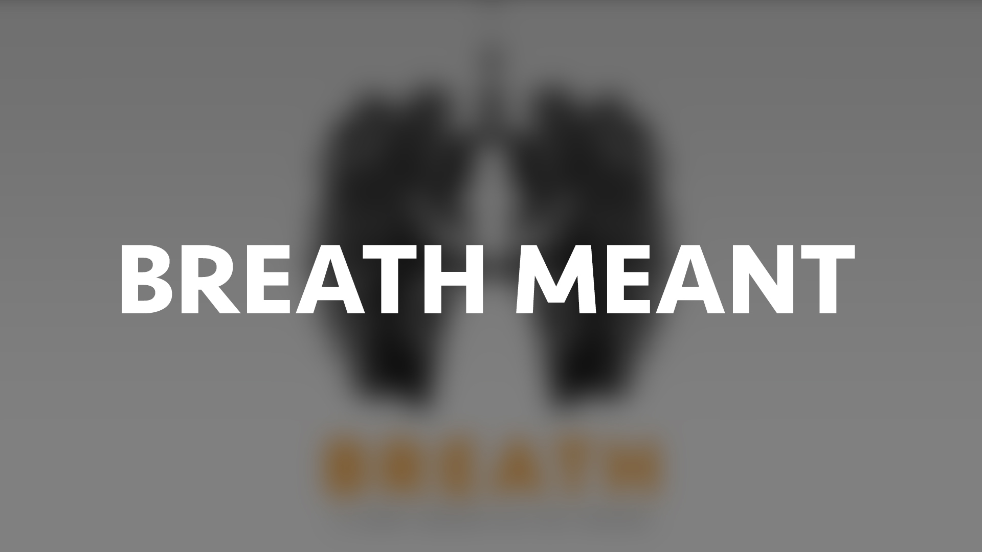 Breath Meant