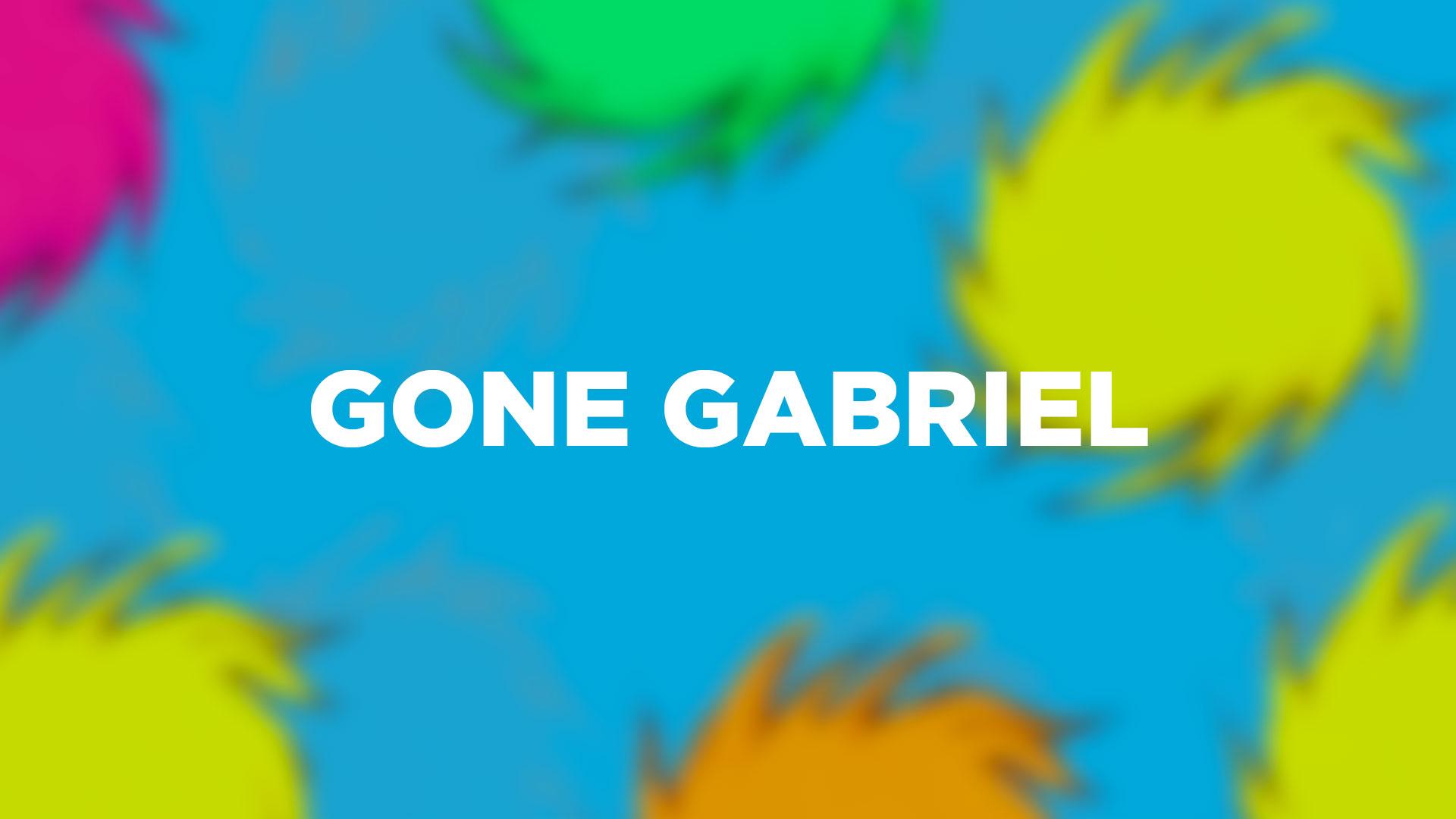 Gone Gabriel