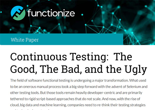 Continuous Testing: The Good, The Bad, and the Ugly
