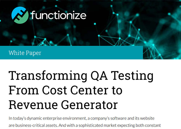 Transforming QA Testing From Cost Center to Revenue Generator