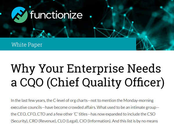 Why Your Enterprise Needs a CQO (Chief Quality Officer)