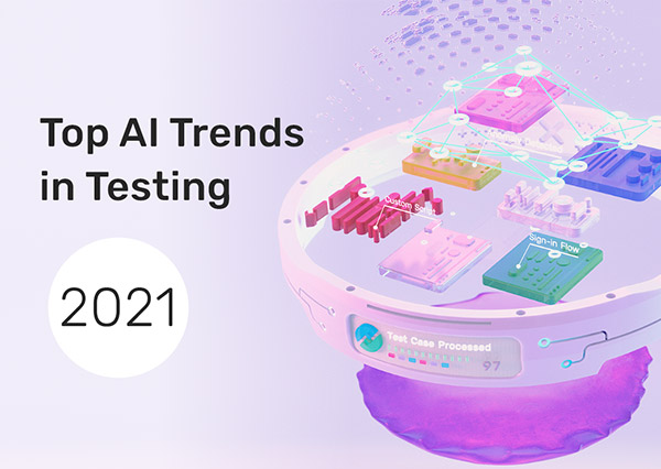 AI Trends in Testing for 2021 - QA Winter