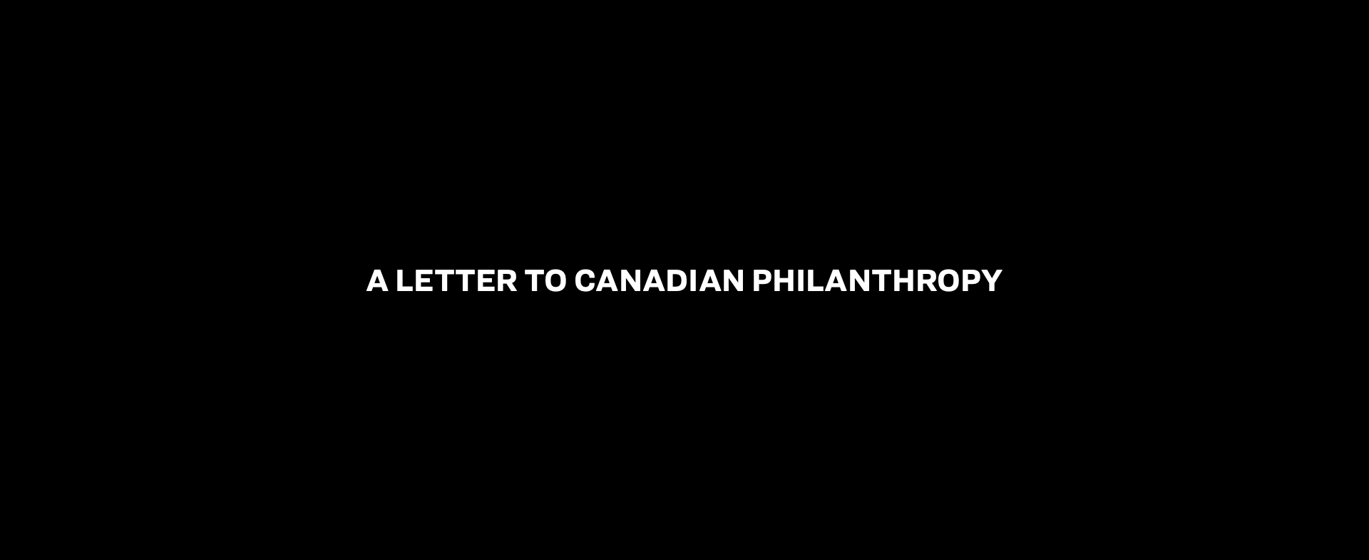 A Letter to Canadian Philanthropy