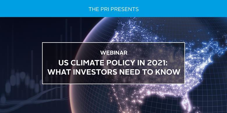 US Climate Policy in 2021: What Investors Need to Know (PRI)