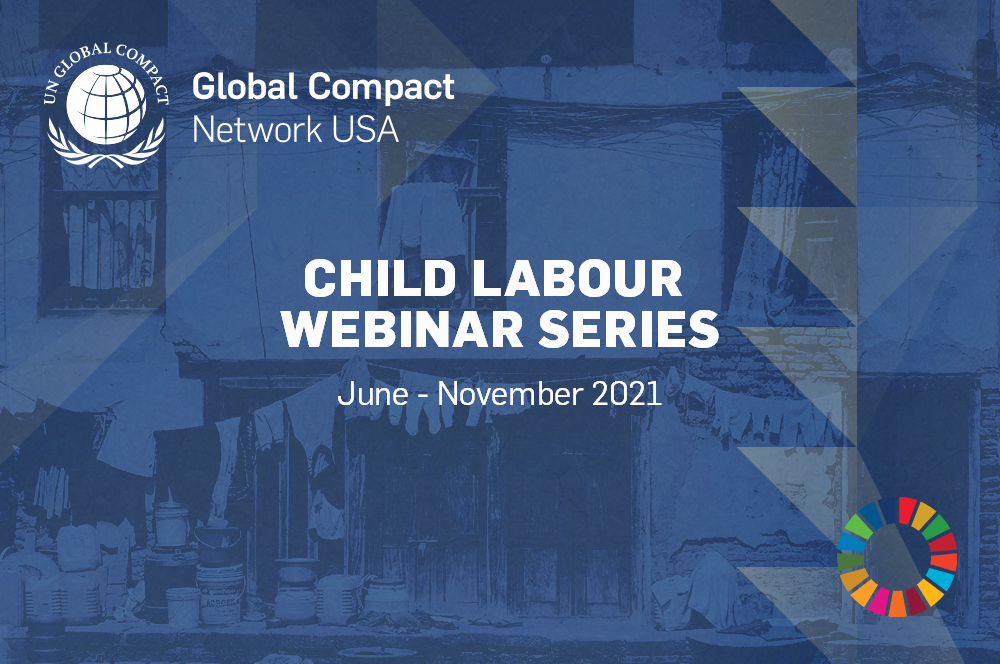 UN Global Network USA & UN Global Compact Network UK Child Labour Webinar Series