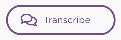 Click Transcribe