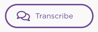 Click Transcribe to begin