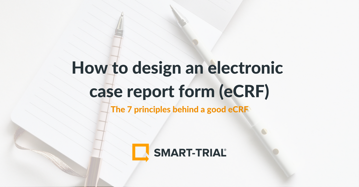 |How to Design an eCRF image|How to Design an eCRF|7 principles of good eCRF design|The 7 principles of good eCRF design|The 7 principles behind a good eCRF|