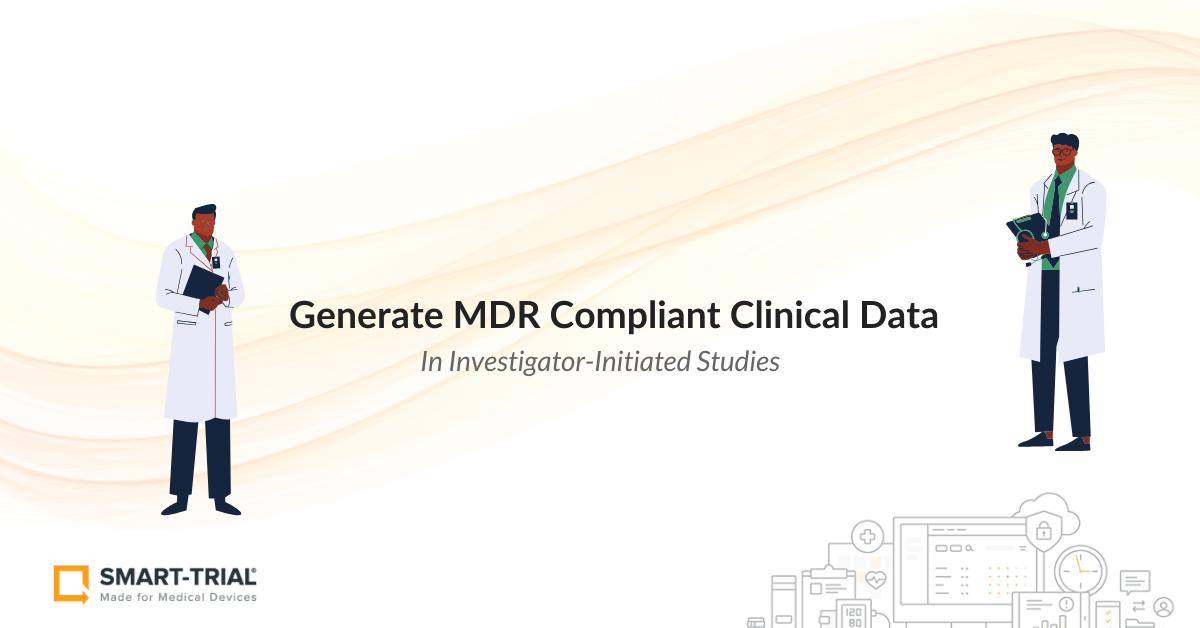 Investigator Initiated Studies - Generate MDR compliant clinical data