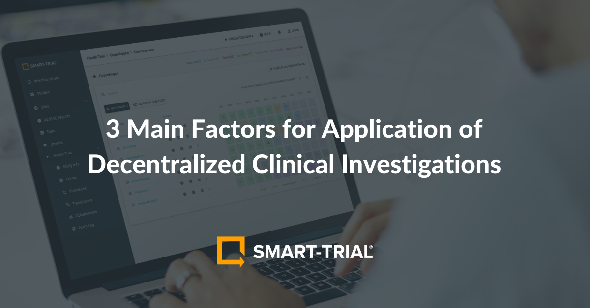 3 Main Factors for Application of Decentralized Clinical Investigations
