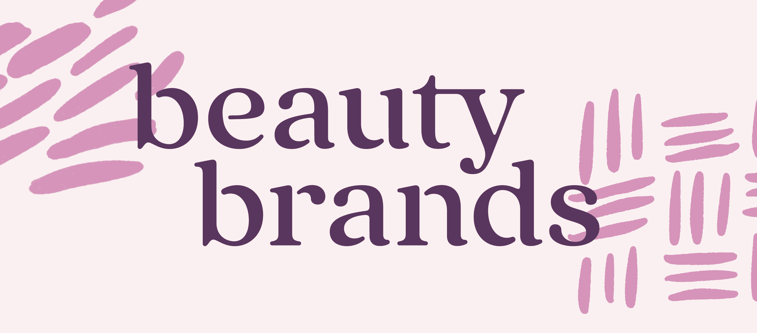 Beauty Brands' new brand identity and positioning, designed by Fenix Strategic Design.