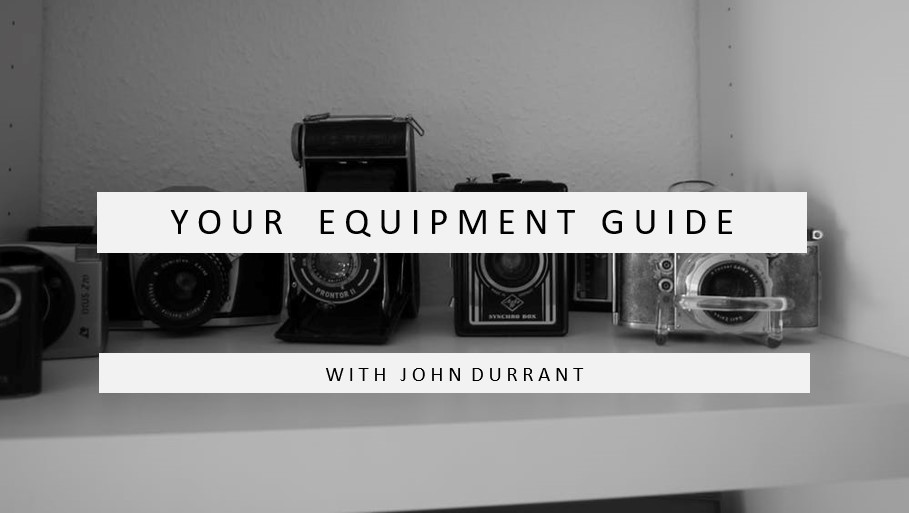 Your Equipment Guide: With John Durrant