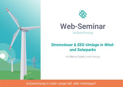 Stromsteuer & EEG-Umlage in Wind- und Solarparks