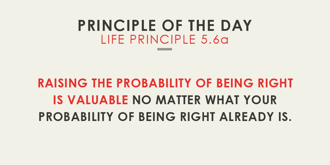 Raising the probability of being right is valuable no matter what your probability of being right already is.
