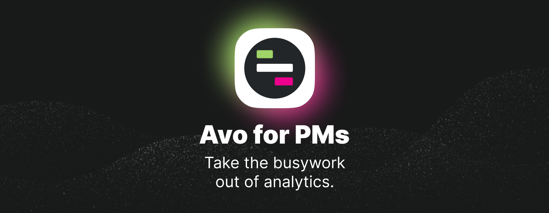 Launching Now: Error Proof Your Analytics with Avo for PMs