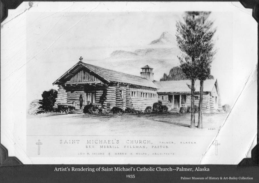 Image is of the architect's rendering of the new St. Michael's Catholic Church to be built in Palmer, Alaska to serve the increase in population associated with the Matanuska Colony project.