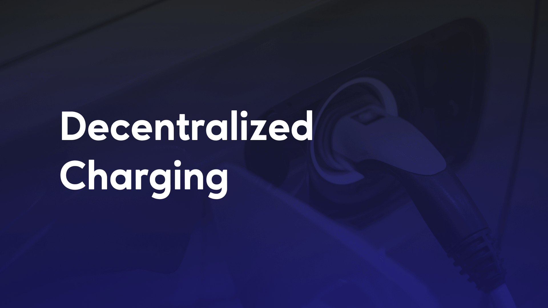The Decentralized Charging solution uses blockchain to solve e-mobility's biggest bottleneck - range anxiety - by giving electric vehicles decentralized identity, access and payment abilities.