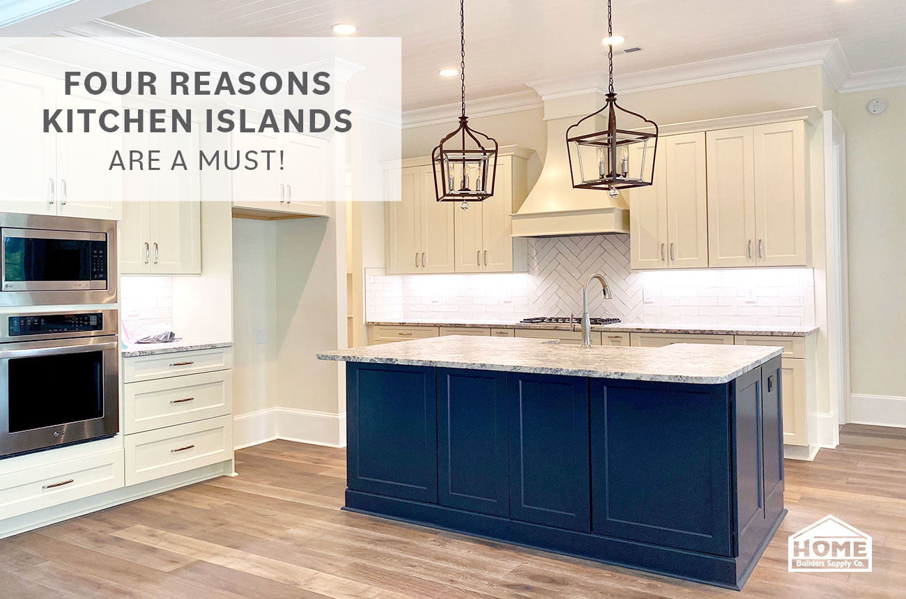 FOUR REASONS KITCHEN ISLANDS ARE A MUST!