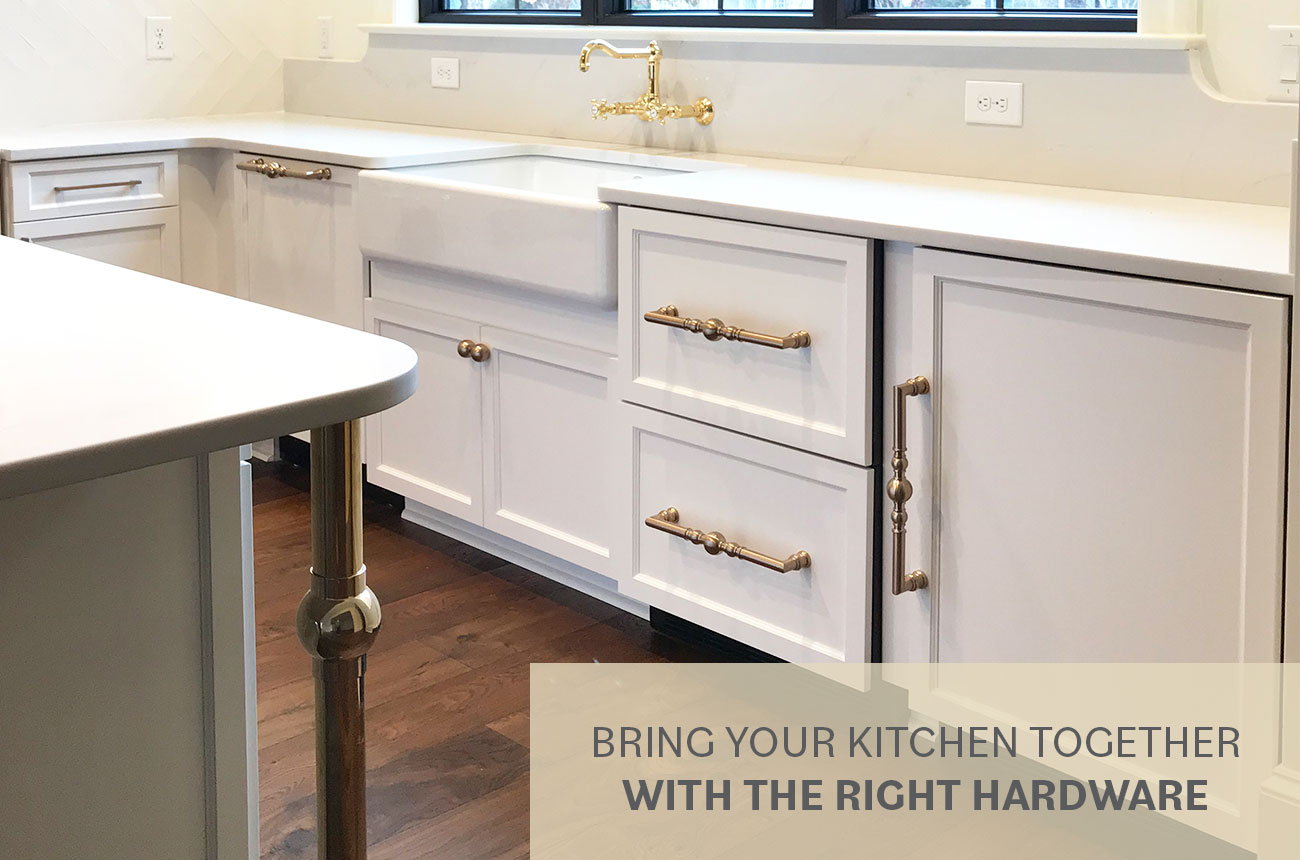Bring Your Kitchen Together with the Right Hardware