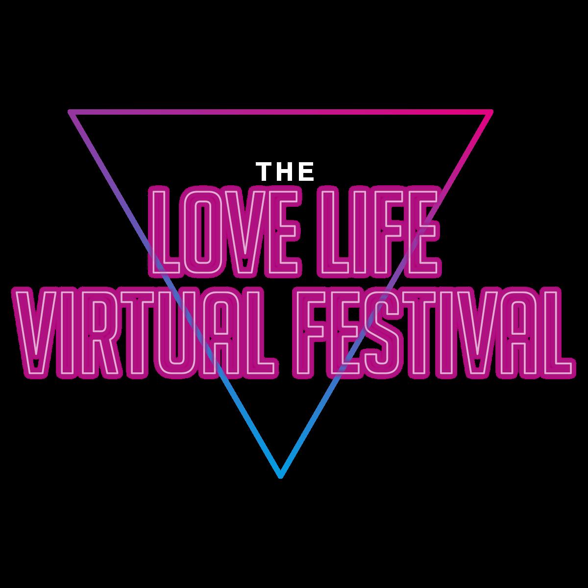 The Love Life Virtual Festival