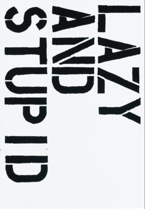 Lazy and Stupid by Christopher Wool