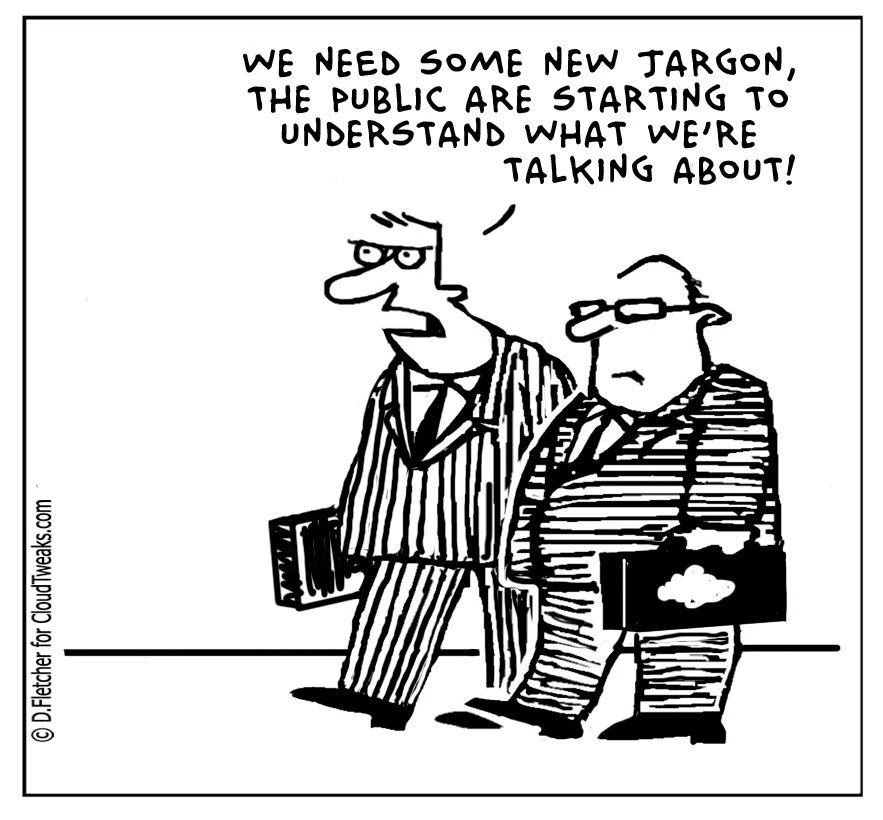 """A cartoon that shows 2 lawyers talking. The speech bubble says """"We need some new jargon, the public are starting to understand what we're talking about!"""""""