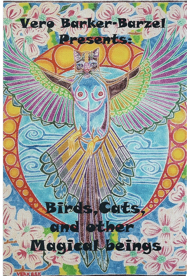 Vero Barker-Barzel Presents: Birds Cats and Other Magical Beings