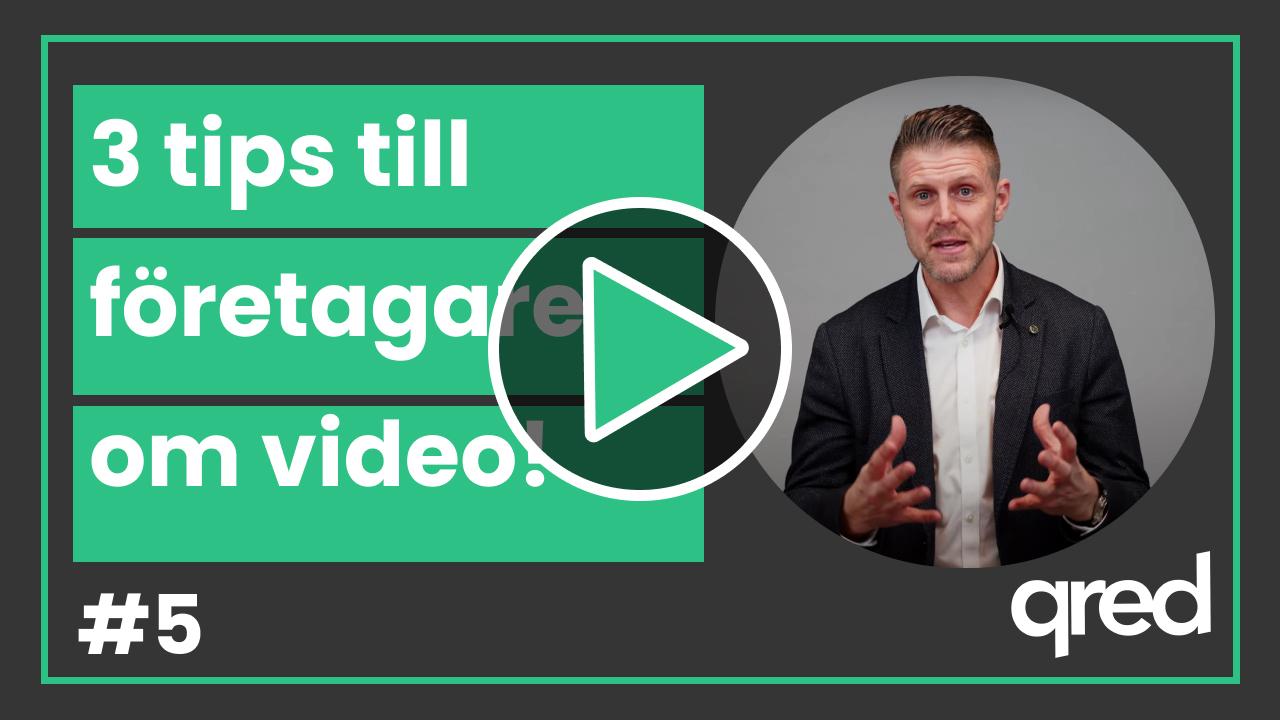 Tre tips till företagare om video