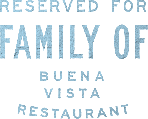 Small typographic badge reading reserved for family of buena vida restaurant.