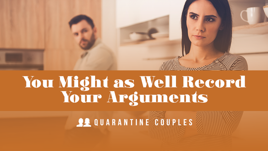 YOU MIGHT AS WELL RECORD YOUR ARGUMENTS