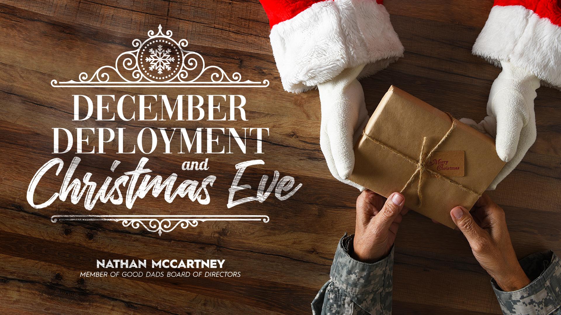 DECEMBER DEPLOYMENT & CHRISTMAS EVE
