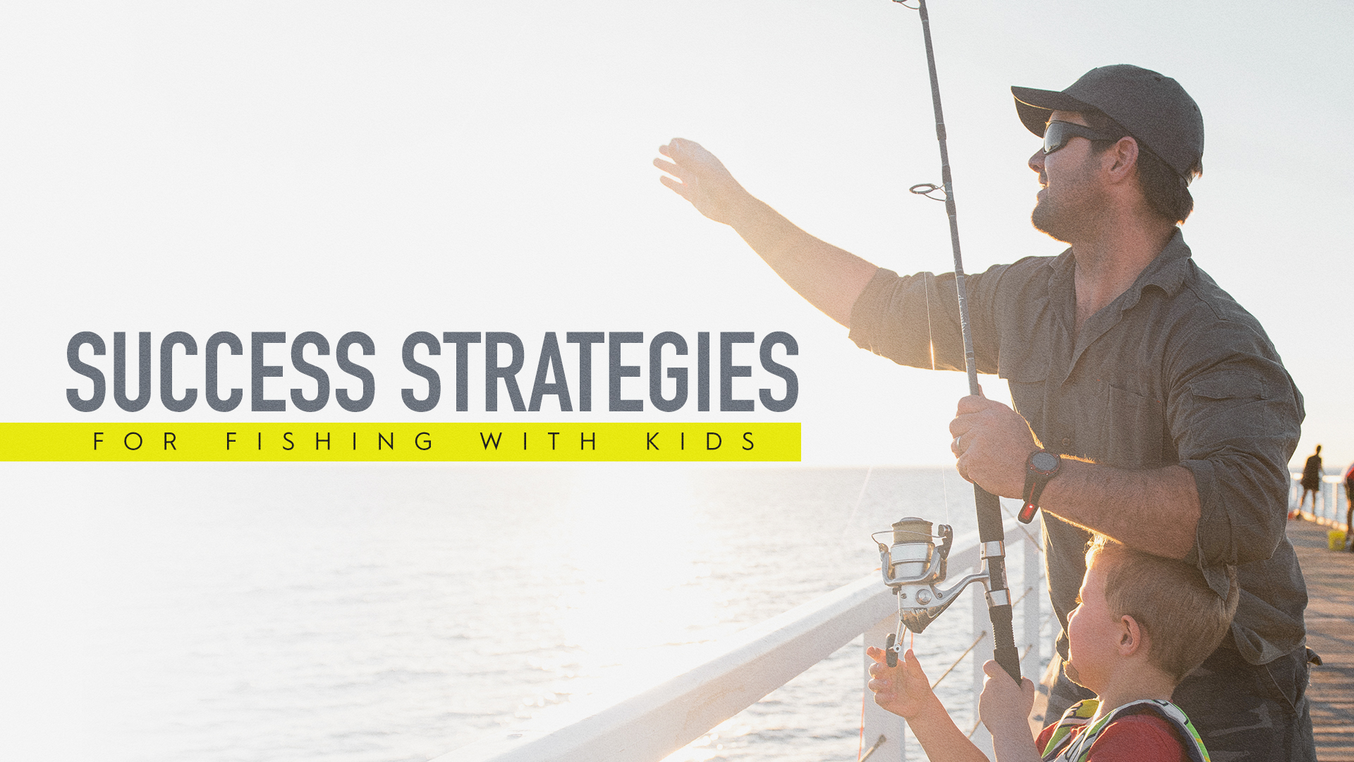SUCCESS STRATEGIES FOR FISHING KIDS