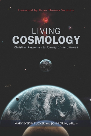 Review of Living Cosmology, by Mary Evelyn Tucker and John Grim