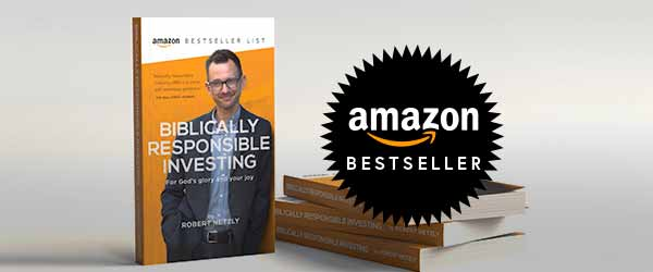 """""""Biblically Responsible Investing"""" Book by Inspire Investing CEO Robert Netzly Ranks #1 Bestseller in Multiple Categories"""