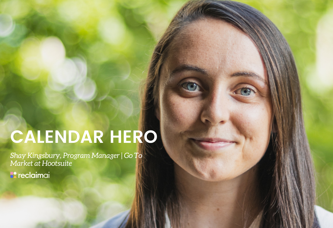 Calendar Heroes: Shay Kingsbury, Program Manager | Go To Market at Hootsuite