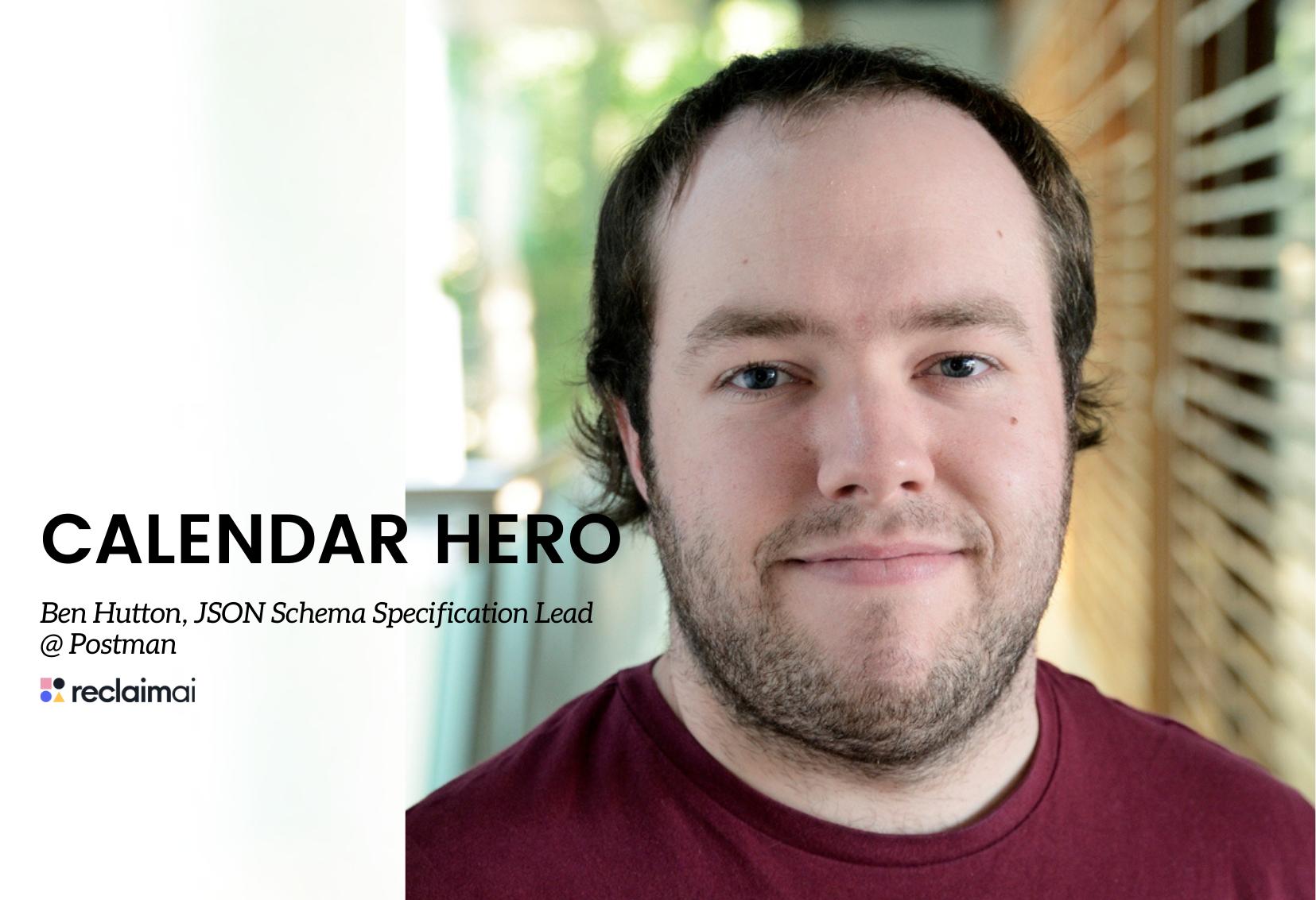 Calendar Heroes: Ben Hutton, JSON Schema Specification Lead at Postman