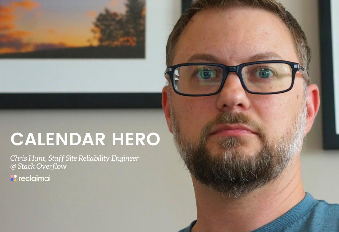 Calendar Heroes: Chris Hunt, Staff Site Reliability Engineer at Stack Overflow
